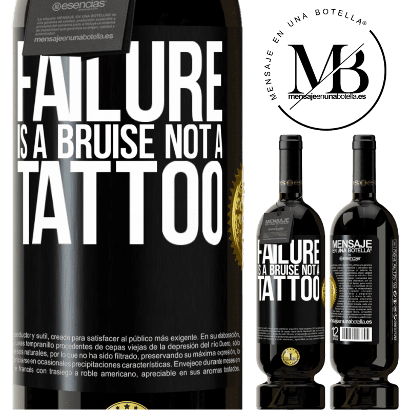 29,95 € Free Shipping | Red Wine Premium Edition MBS® Reserva Failure is a bruise, not a tattoo Black Label. Customizable label Reserva 12 Months Harvest 2013 Tempranillo