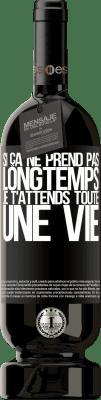29,95 € Envoi gratuit | Vin rouge Édition Premium MBS® Reserva Si ça ne prend pas longtemps, je t'attends toute une vie Étiquette Noire. Étiquette personnalisable Reserva 12 Mois Récolte 2013 Tempranillo