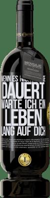 29,95 € Kostenloser Versand | Rotwein Premium Edition MBS® Reserva Wenn es nicht lange dauert, warte ich ein Leben lang auf dich Schwarzes Etikett. Anpassbares Etikett Reserva 12 Monate Ernte 2013 Tempranillo