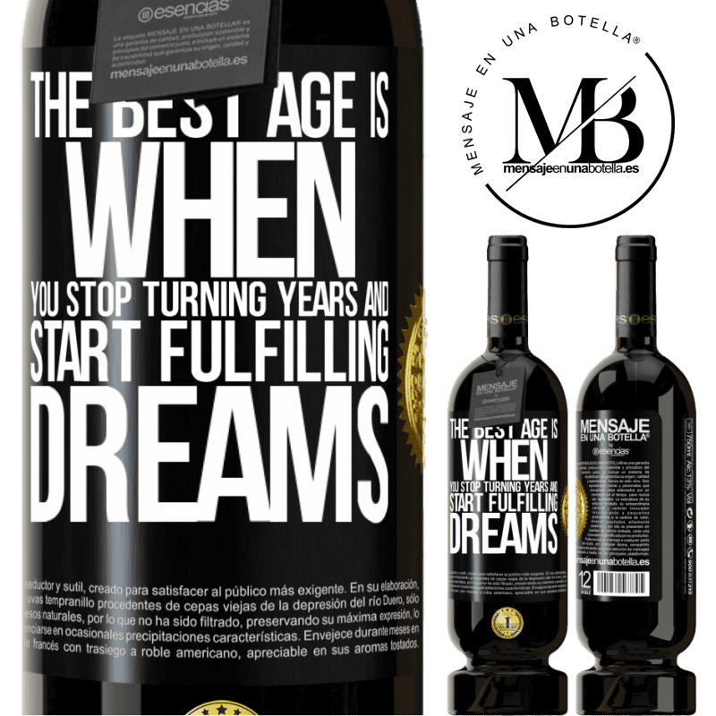 29,95 € Free Shipping | Red Wine Premium Edition MBS® Reserva The best age is when you stop turning years and start fulfilling dreams Black Label. Customizable label Reserva 12 Months Harvest 2013 Tempranillo