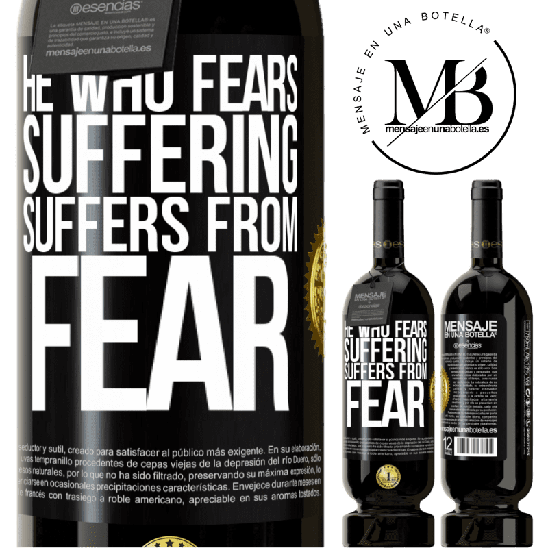 29,95 € Free Shipping | Red Wine Premium Edition MBS® Reserva He who fears suffering, suffers from fear Black Label. Customizable label Reserva 12 Months Harvest 2013 Tempranillo