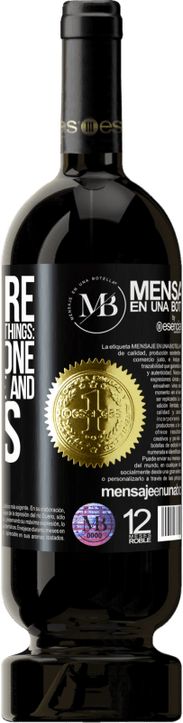 «There are three ways of doing things: the right one, the wrong one and yours» Premium Edition MBS® Reserva
