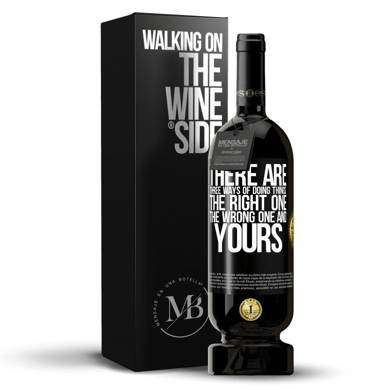 29,95 € Free Shipping   Red Wine Premium Edition MBS® Reserva There are three ways of doing things: the right one, the wrong one and yours Black Label. Customizable label Reserva 12 Months Harvest 2013 Tempranillo