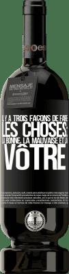 29,95 € Envoi gratuit | Vin rouge Édition Premium MBS® Reserva Il y a trois façons de faire les choses: la bonne, la mauvaise et la vôtre Étiquette Noire. Étiquette personnalisable Reserva 12 Mois Récolte 2013 Tempranillo
