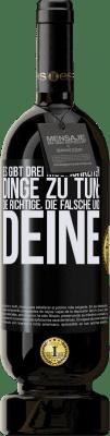 29,95 € Kostenloser Versand | Rotwein Premium Ausgabe MBS® Reserva Es gibt drei Möglichkeiten, Dinge zu tun: die richtige, die falsche und deine Schwarzes Etikett. Anpassbares Etikett Reserva 12 Monate Ernte 2013 Tempranillo