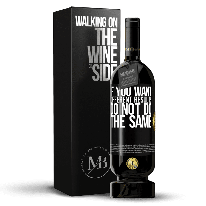 29,95 € Free Shipping | Red Wine Premium Edition MBS® Reserva If you want different results, do not do the same Black Label. Customizable label Reserva 12 Months Harvest 2013 Tempranillo
