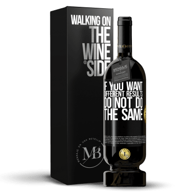 «If you want different results, do not do the same» Premium Edition MBS® Reserva