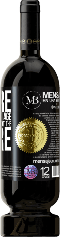 «We are in the perfect age to keep the blame, not the desire» Premium Edition MBS® Reserva