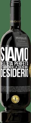 29,95 € Spedizione Gratuita   Vino rosso Edizione Premium MBS® Reserva Siamo nell'età perfetta per mantenere la colpa, non il desiderio Etichetta Nera. Etichetta personalizzabile Reserva 12 Mesi Raccogliere 2013 Tempranillo