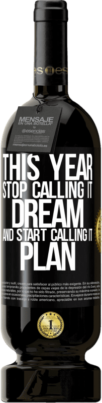 «This year stop calling it dream and start calling it plan» Premium Edition MBS® Reserva