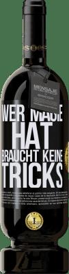 29,95 € Kostenloser Versand | Rotwein Premium Edition MBS® Reserva Wer Magie hat, braucht keine Tricks Schwarzes Etikett. Anpassbares Etikett Reserva 12 Monate Ernte 2013 Tempranillo