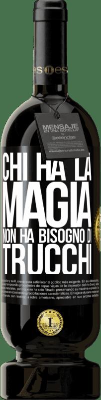 29,95 € Spedizione Gratuita | Vino rosso Edizione Premium MBS® Reserva Chi ha la magia non ha bisogno di trucchi Etichetta Nera. Etichetta personalizzabile Reserva 12 Mesi Raccogliere 2013 Tempranillo