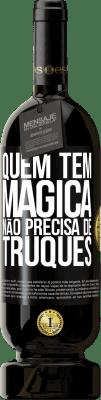 29,95 € Envio grátis | Vinho tinto Edição Premium MBS® Reserva Quem tem mágica não precisa de truques Etiqueta Preta. Etiqueta personalizável Reserva 12 Meses Colheita 2013 Tempranillo