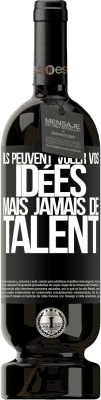 29,95 € Envoi gratuit | Vin rouge Édition Premium MBS® Reserva Ils peuvent voler vos idées mais jamais de talent Étiquette Noire. Étiquette personnalisable Reserva 12 Mois Récolte 2013 Tempranillo