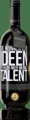 29,95 € Kostenloser Versand | Rotwein Premium Edition MBS® Reserva Sie können Ihre Ideen stehlen, aber niemals Talent Schwarzes Etikett. Anpassbares Etikett Reserva 12 Monate Ernte 2013 Tempranillo