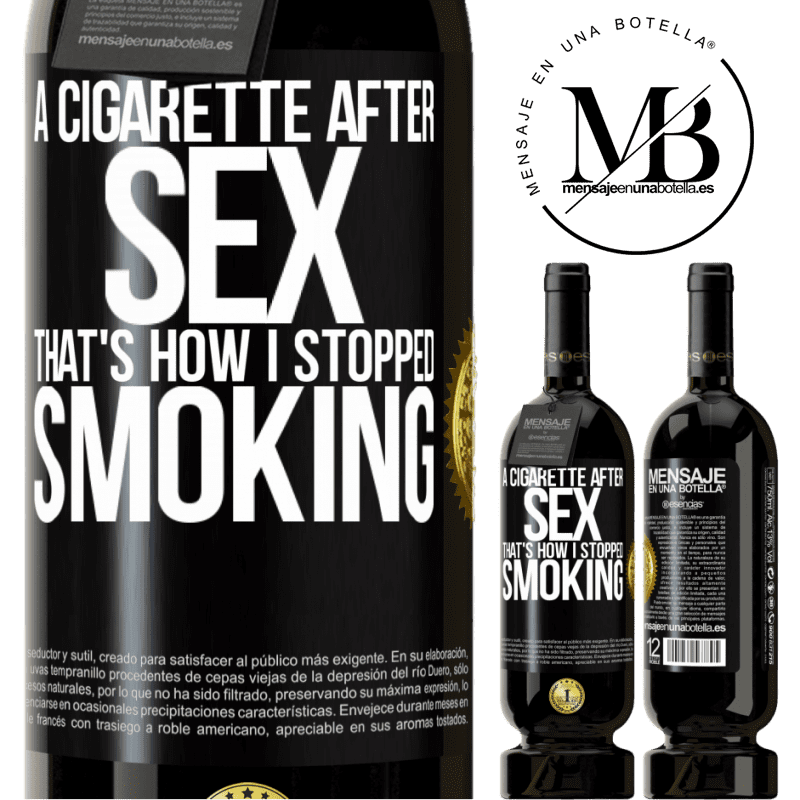 29,95 € Free Shipping | Red Wine Premium Edition MBS® Reserva A cigarette after sex. That's how I stopped smoking Black Label. Customizable label Reserva 12 Months Harvest 2013 Tempranillo