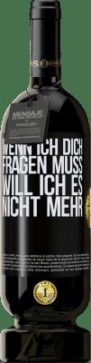 29,95 € Kostenloser Versand | Rotwein Premium Edition MBS® Reserva Wenn ich dich fragen muss, will ich es nicht mehr Schwarzes Etikett. Anpassbares Etikett Reserva 12 Monate Ernte 2013 Tempranillo