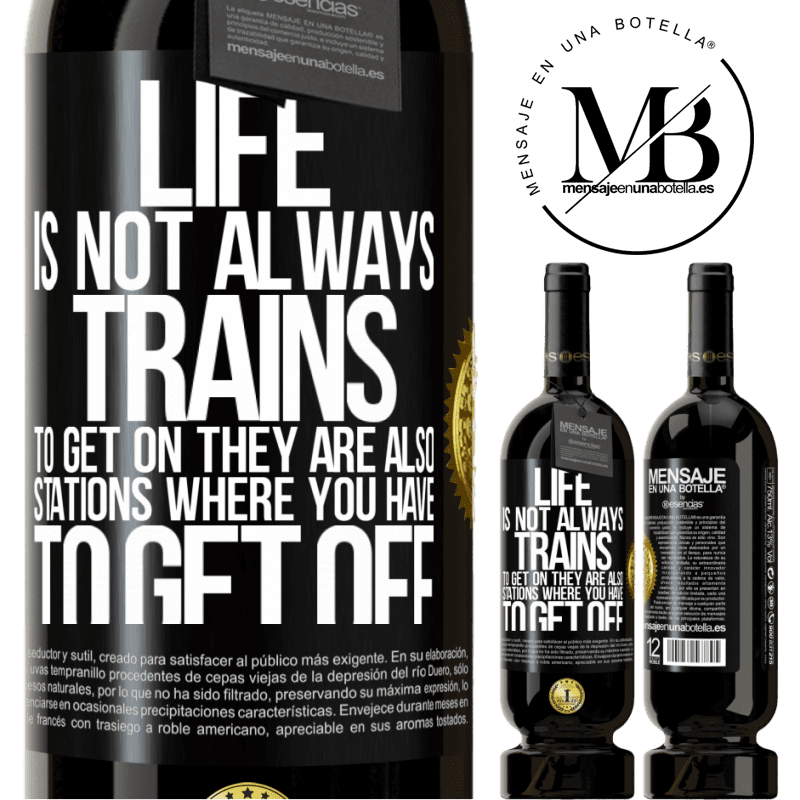 29,95 € Free Shipping | Red Wine Premium Edition MBS® Reserva Life is not always trains to get on, they are also stations where you have to get off Black Label. Customizable label Reserva 12 Months Harvest 2013 Tempranillo