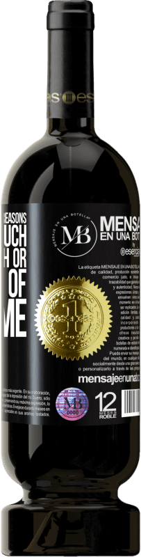 «It is changed for three reasons. Learn too much, suffer enough or get tired of the same» Premium Edition MBS® Reserva