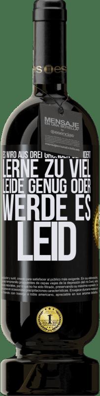 29,95 € Kostenloser Versand | Rotwein Premium Edition MBS® Reserva Es wird aus drei Gründen geändert. Lerne zu viel, leide genug oder werde es leid Schwarzes Etikett. Anpassbares Etikett Reserva 12 Monate Ernte 2013 Tempranillo