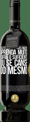 29,95 € Envio grátis | Vinho tinto Edição Premium MBS® Reserva É alterado por três razões. Aprenda muito, sofra o suficiente ou se canse do mesmo Etiqueta Preta. Etiqueta personalizável Reserva 12 Meses Colheita 2013 Tempranillo