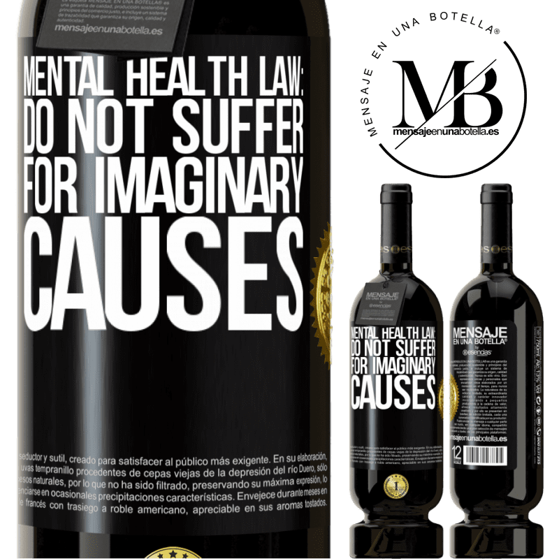 29,95 € Free Shipping | Red Wine Premium Edition MBS® Reserva Mental Health Law: Do not suffer for imaginary causes Black Label. Customizable label Reserva 12 Months Harvest 2013 Tempranillo