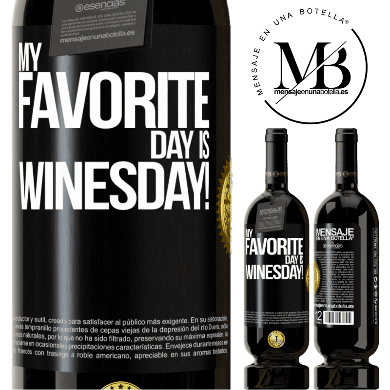 29,95 € Free Shipping | Red Wine Premium Edition MBS® Reserva My favorite day is winesday! Black Label. Customizable label Reserva 12 Months Harvest 2013 Tempranillo