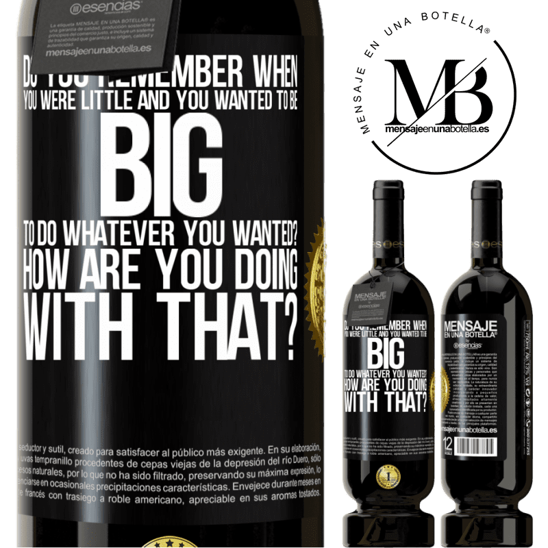 29,95 € Free Shipping   Red Wine Premium Edition MBS® Reserva do you remember when you were little and you wanted to be big to do whatever you wanted? How are you doing with that? Black Label. Customizable label Reserva 12 Months Harvest 2013 Tempranillo