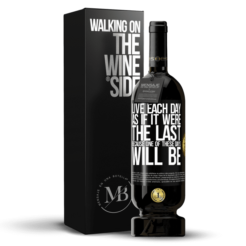 29,95 € Free Shipping   Red Wine Premium Edition MBS® Reserva Live each day as if it were the last, because one of these days will be Black Label. Customizable label Reserva 12 Months Harvest 2013 Tempranillo