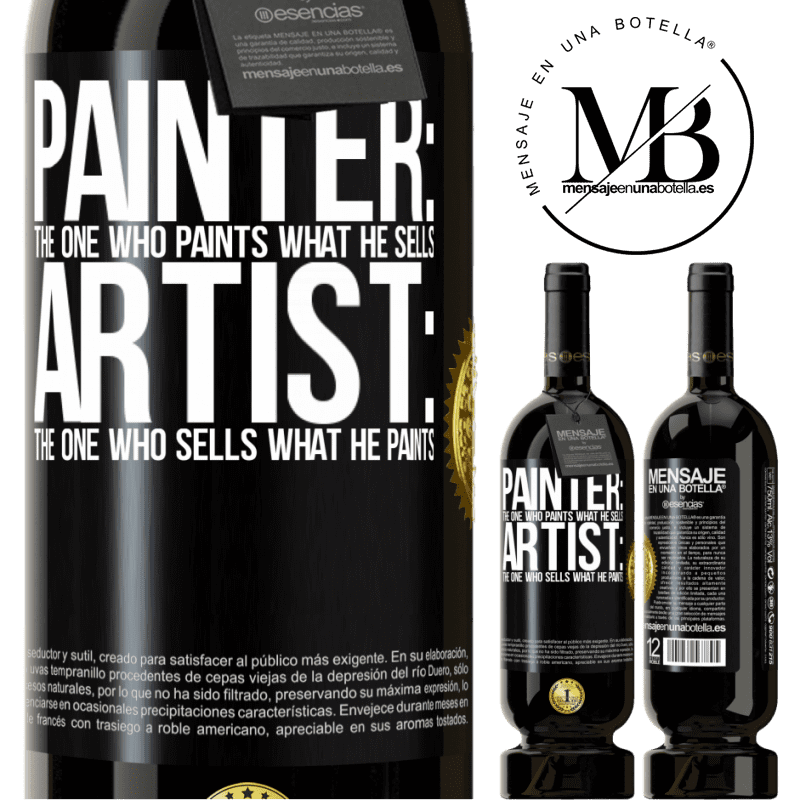 29,95 € Free Shipping | Red Wine Premium Edition MBS® Reserva Painter: the one who paints what he sells. Artist: the one who sells what he paints Black Label. Customizable label Reserva 12 Months Harvest 2013 Tempranillo