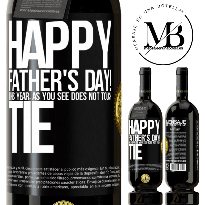 29,95 € Free Shipping | Red Wine Premium Edition MBS® Reserva Happy Father's Day! This year, as you see, does not touch tie Black Label. Customizable label Reserva 12 Months Harvest 2013 Tempranillo