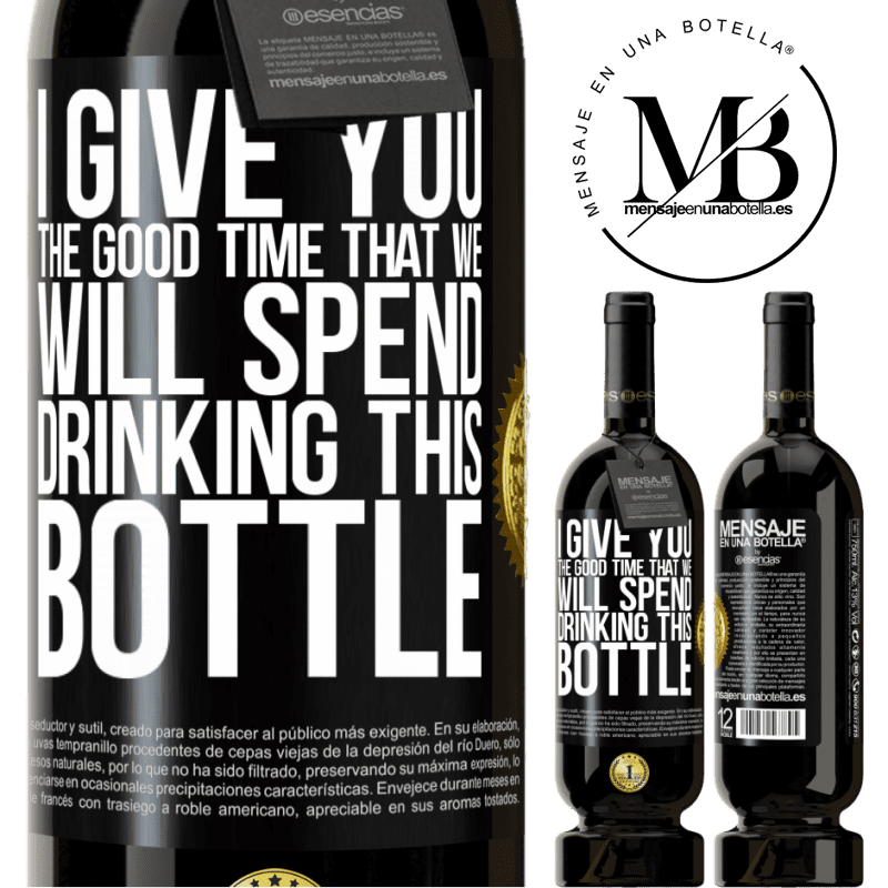 29,95 € Free Shipping   Red Wine Premium Edition MBS® Reserva I give you the good time that we will spend drinking this bottle Black Label. Customizable label Reserva 12 Months Harvest 2013 Tempranillo