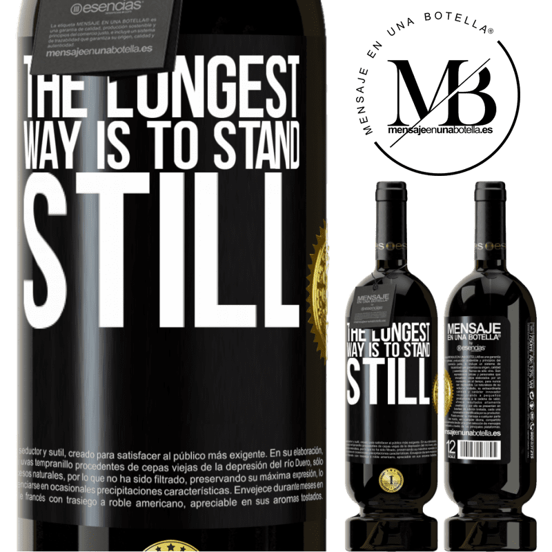 29,95 € Free Shipping | Red Wine Premium Edition MBS® Reserva The longest way is to stand still Black Label. Customizable label Reserva 12 Months Harvest 2013 Tempranillo