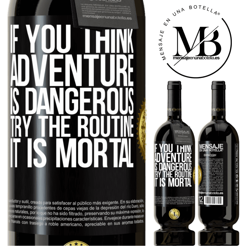 29,95 € Free Shipping | Red Wine Premium Edition MBS® Reserva If you think adventure is dangerous, try the routine. It is mortal Black Label. Customizable label Reserva 12 Months Harvest 2013 Tempranillo
