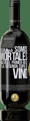 29,95 € Envío gratis | Vino Tinto Edición Premium MBS® Reserva Todos somos mortales hasta el primer beso y la segunda copa de vino Etiqueta Negra. Etiqueta personalizable Reserva 12 Meses Cosecha 2013 Tempranillo