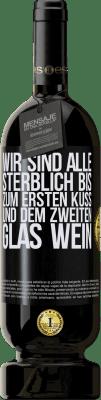 29,95 € Kostenloser Versand | Rotwein Premium Edition MBS® Reserva Wir sind alle sterblich bis zum ersten Kuss und dem zweiten Glas Wein Schwarzes Etikett. Anpassbares Etikett Reserva 12 Monate Ernte 2013 Tempranillo