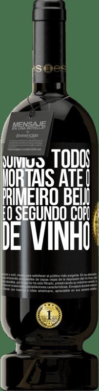 29,95 € Envio grátis | Vinho tinto Edição Premium MBS® Reserva Somos todos mortais até o primeiro beijo e o segundo copo de vinho Etiqueta Preta. Etiqueta personalizável Reserva 12 Meses Colheita 2013 Tempranillo
