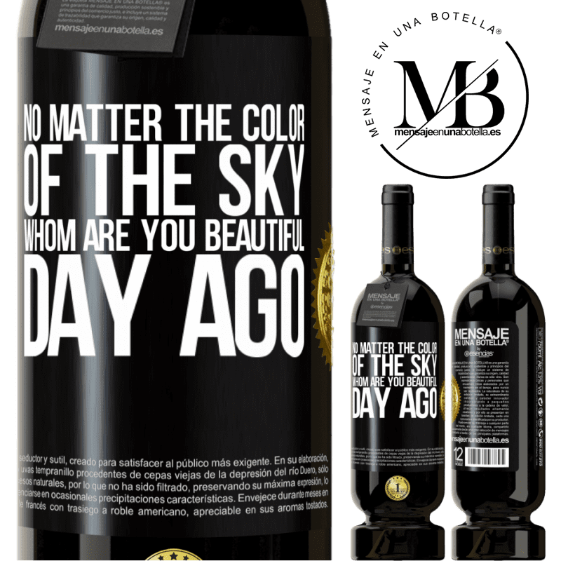 29,95 € Free Shipping | Red Wine Premium Edition MBS® Reserva No matter the color of the sky. Whom are you beautiful day ago Black Label. Customizable label Reserva 12 Months Harvest 2013 Tempranillo