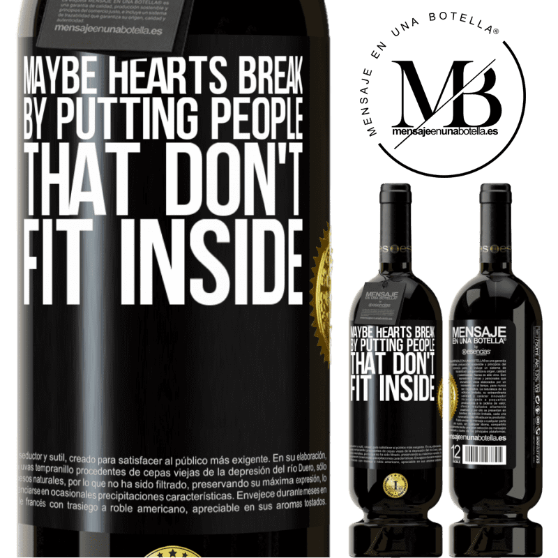29,95 € Free Shipping   Red Wine Premium Edition MBS® Reserva Maybe hearts break by putting people that don't fit inside Black Label. Customizable label Reserva 12 Months Harvest 2013 Tempranillo
