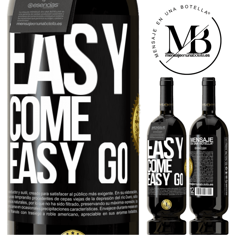 29,95 € Free Shipping | Red Wine Premium Edition MBS® Reserva Easy come, easy go Black Label. Customizable label Reserva 12 Months Harvest 2013 Tempranillo
