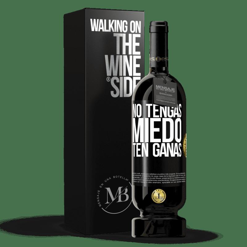 29,95 € Envoi gratuit   Vin rouge Édition Premium MBS® Reserva N'ayez pas peur. Envie Étiquette Noire. Étiquette personnalisable Reserva 12 Mois Récolte 2013 Tempranillo