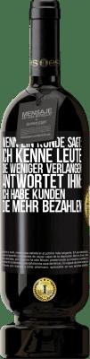 29,95 € Kostenloser Versand | Rotwein Premium Edition MBS® Reserva Wenn ein Kunde sagt Ich kenne Leute, die weniger verlangen, antwortet er Ich habe Kunden, die mehr bezahlen Schwarzes Etikett. Anpassbares Etikett Reserva 12 Monate Ernte 2013 Tempranillo