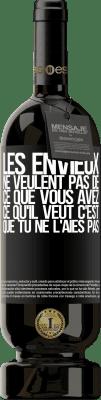 29,95 € Envoi gratuit | Vin rouge Édition Premium MBS® Reserva Les envieux ne veulent pas de ce que vous avez. Ce qu'il veut c'est que tu ne l'aies pas Étiquette Noire. Étiquette personnalisable Reserva 12 Mois Récolte 2013 Tempranillo
