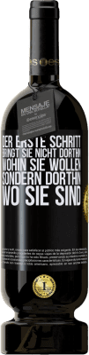 29,95 € Kostenloser Versand | Rotwein Premium Edition MBS® Reserva Der erste Schritt bringt Sie nicht dorthin, wohin Sie wollen, sondern dorthin, wo Sie sind Schwarzes Etikett. Anpassbares Etikett Reserva 12 Monate Ernte 2013 Tempranillo