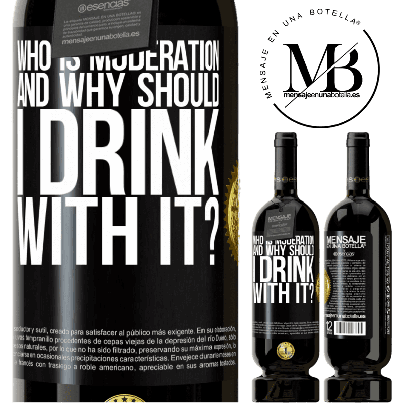 29,95 € Free Shipping   Red Wine Premium Edition MBS® Reserva who is moderation and why should I drink with it? Black Label. Customizable label Reserva 12 Months Harvest 2013 Tempranillo