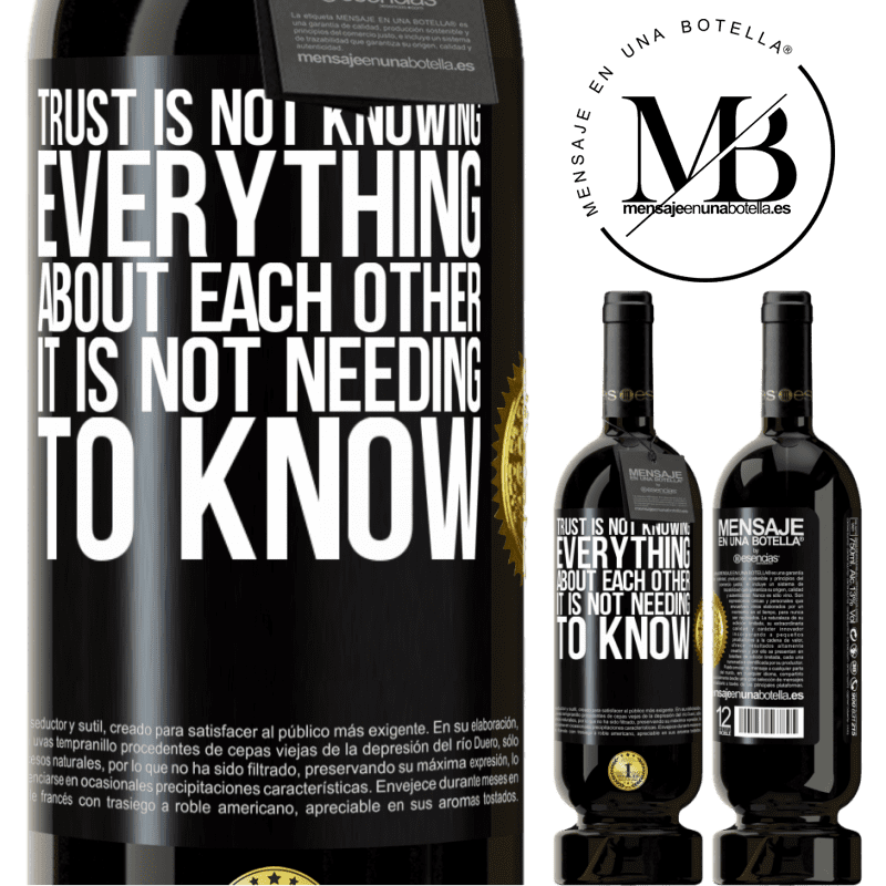 29,95 € Free Shipping | Red Wine Premium Edition MBS® Reserva Trust is not knowing everything about each other. It is not needing to know Black Label. Customizable label Reserva 12 Months Harvest 2013 Tempranillo