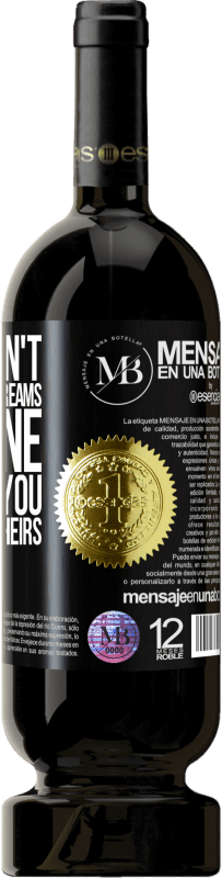 «If you don't work for your dreams, someone will find you to work for theirs» Premium Edition MBS® Reserva