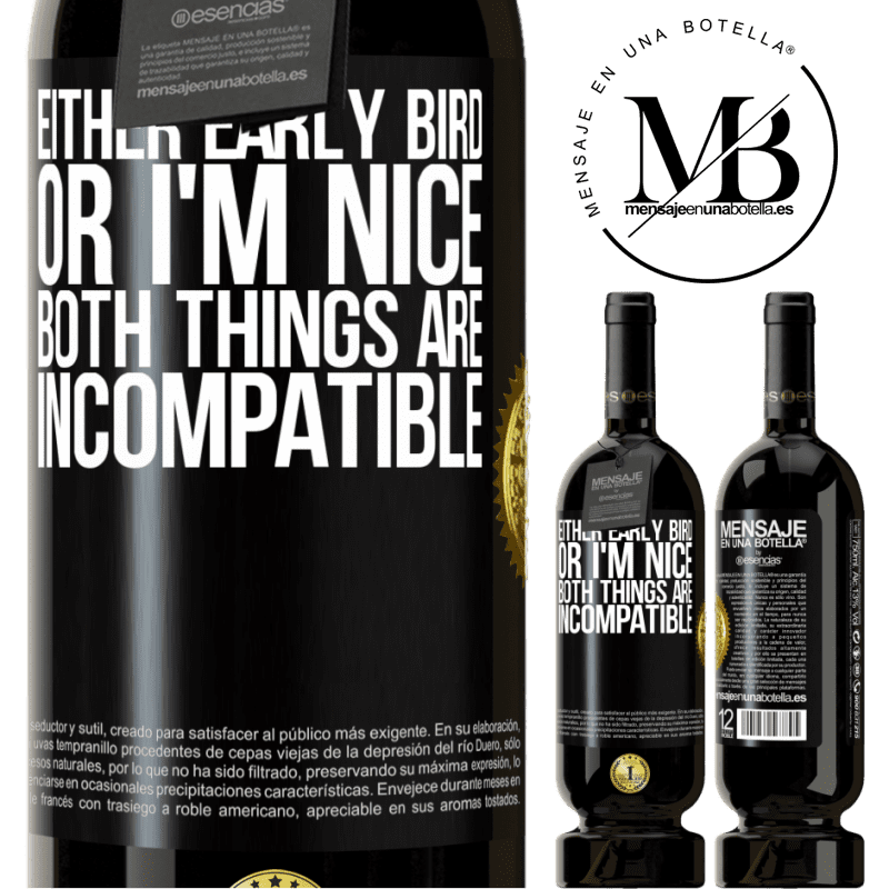 29,95 € Free Shipping | Red Wine Premium Edition MBS® Reserva Either early bird or I'm nice, both things are incompatible Black Label. Customizable label Reserva 12 Months Harvest 2013 Tempranillo