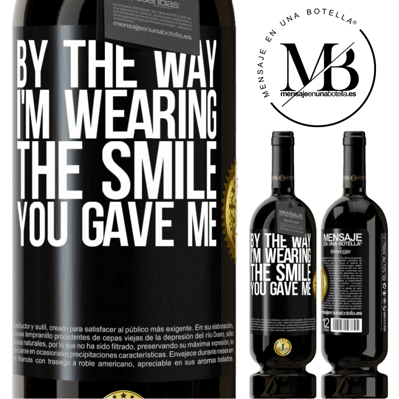 29,95 € Free Shipping | Red Wine Premium Edition MBS® Reserva By the way, I'm wearing the smile you gave me Black Label. Customizable label Reserva 12 Months Harvest 2013 Tempranillo