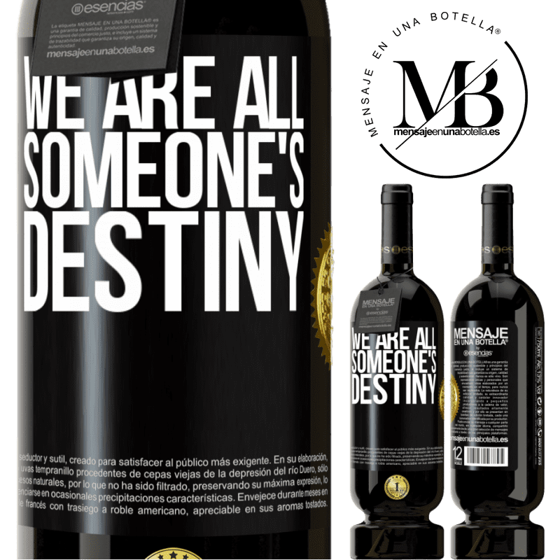 29,95 € Free Shipping | Red Wine Premium Edition MBS® Reserva We are all someone's destiny Black Label. Customizable label Reserva 12 Months Harvest 2013 Tempranillo